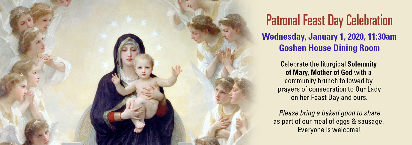 Join us for our Patronal Feast Day Celebration. Wednesday, January 1, 2020 at 11:30am in the Gosheh House Dining Room.